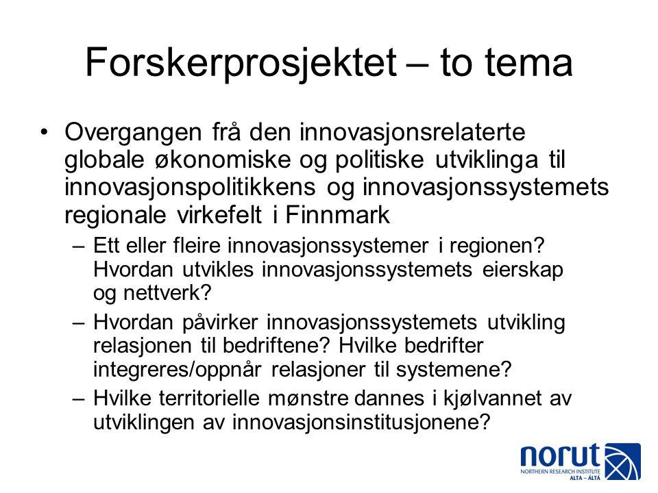 Forskerprosjektet – to tema •Overgangen frå den innovasjonsrelaterte globale økonomiske og politiske utviklinga til innovasjonspolitikkens og innovasj