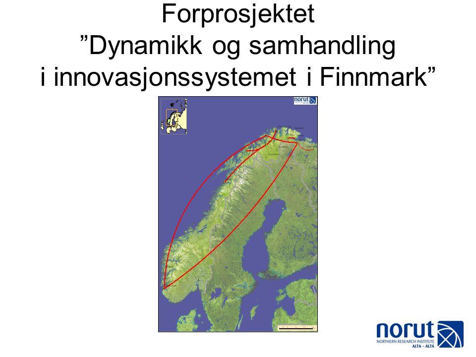 """Forprosjektet """"Dynamikk og samhandling i innovasjonssystemet i Finnmark"""""""