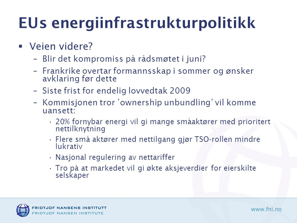 EUs energiinfrastrukturpolitikk  Veien videre. –Blir det kompromiss på rådsmøtet i juni.