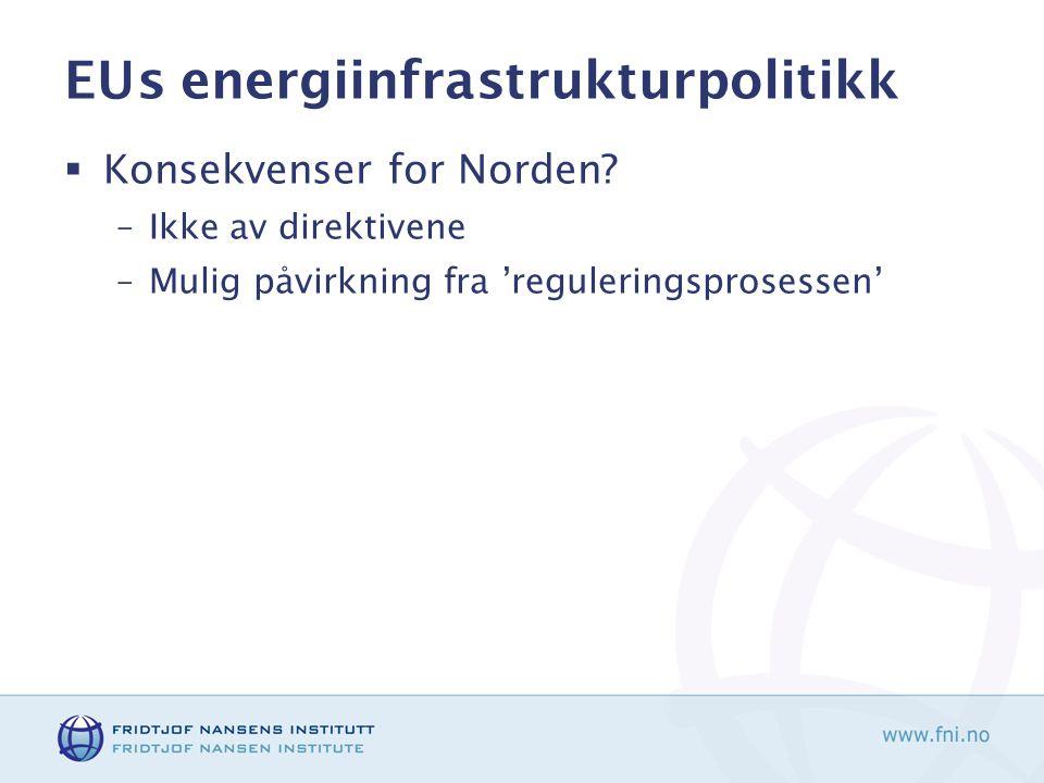 EUs energiinfrastrukturpolitikk  Konsekvenser for Norden.