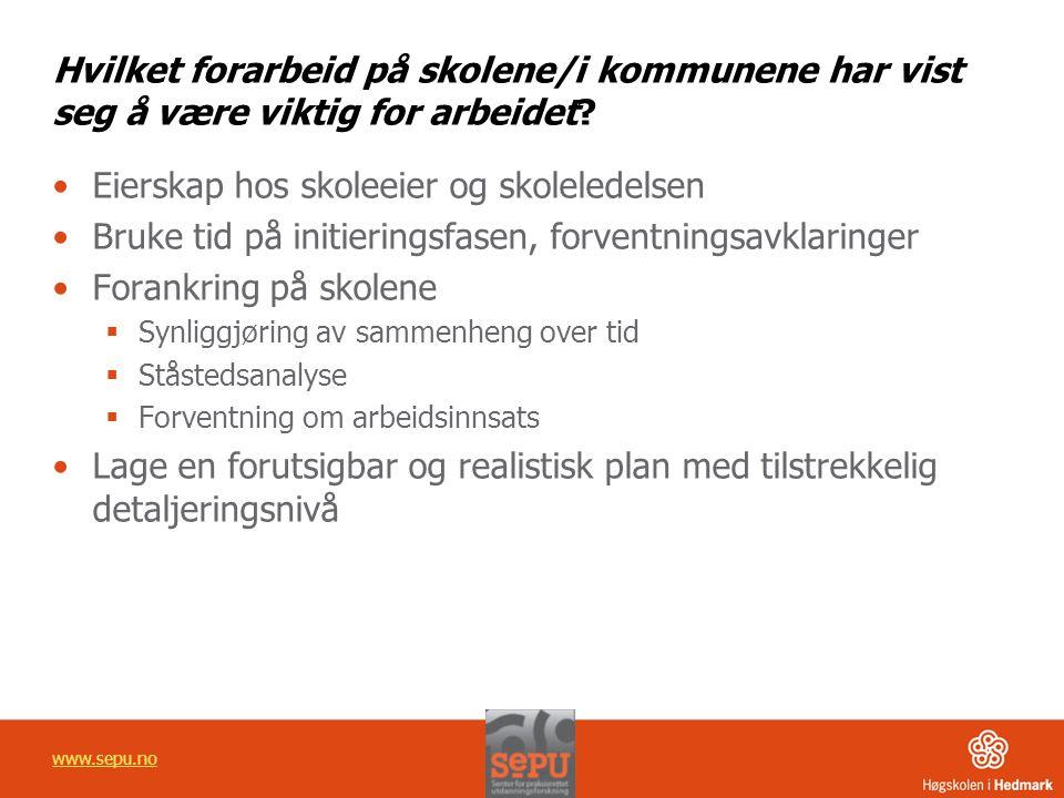 www.sepu.no Hvilket forarbeid på skolene/i kommunene har vist seg å være viktig for arbeidet.