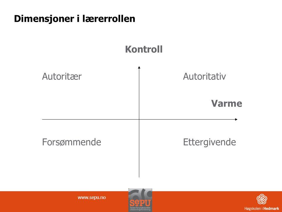 Fagorientering og elevsentrering Fagorientering Faglig autoritær Faglig autoritet Elevsentrering Maktesløs Symmetrisk forhold SePU, Lars Arild Myhr
