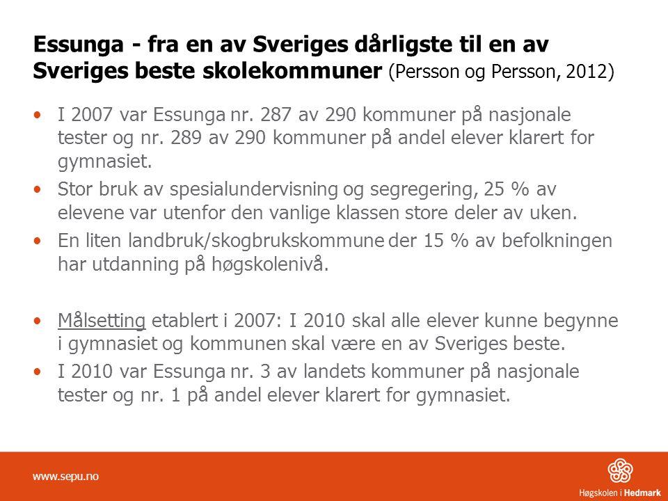 Essunga - fra en av Sveriges dårligste til en av Sveriges beste skolekommuner (Persson og Persson, 2012) •I 2007 var Essunga nr.