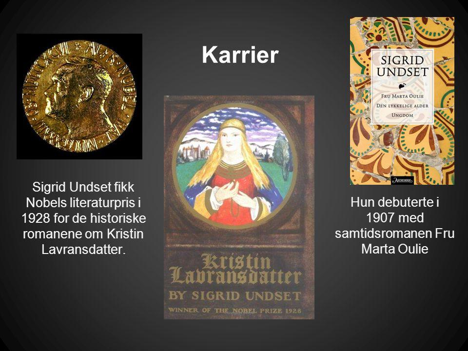 Karrier Hun debuterte i 1907 med samtidsromanen Fru Marta Oulie Sigrid Undset fikk Nobels literaturpris i 1928 for de historiske romanene om Kristin L
