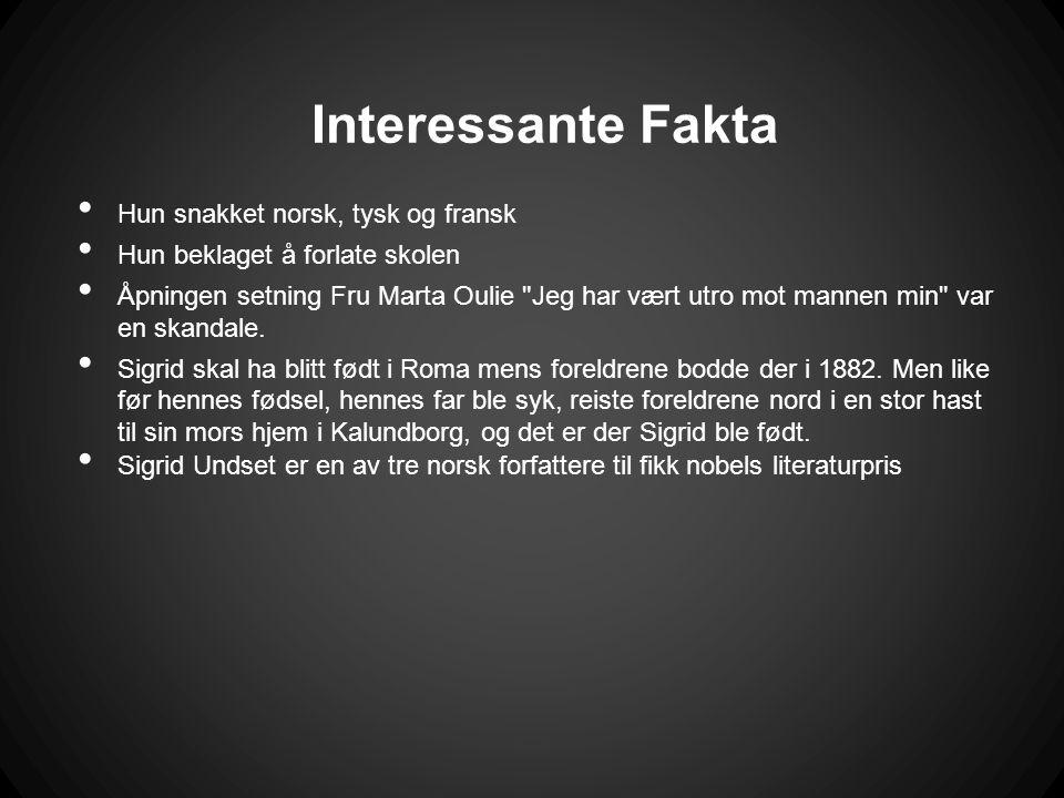 Interessante Fakta • Hun snakket norsk, tysk og fransk • Hun beklaget å forlate skolen • Åpningen setning Fru Marta Oulie