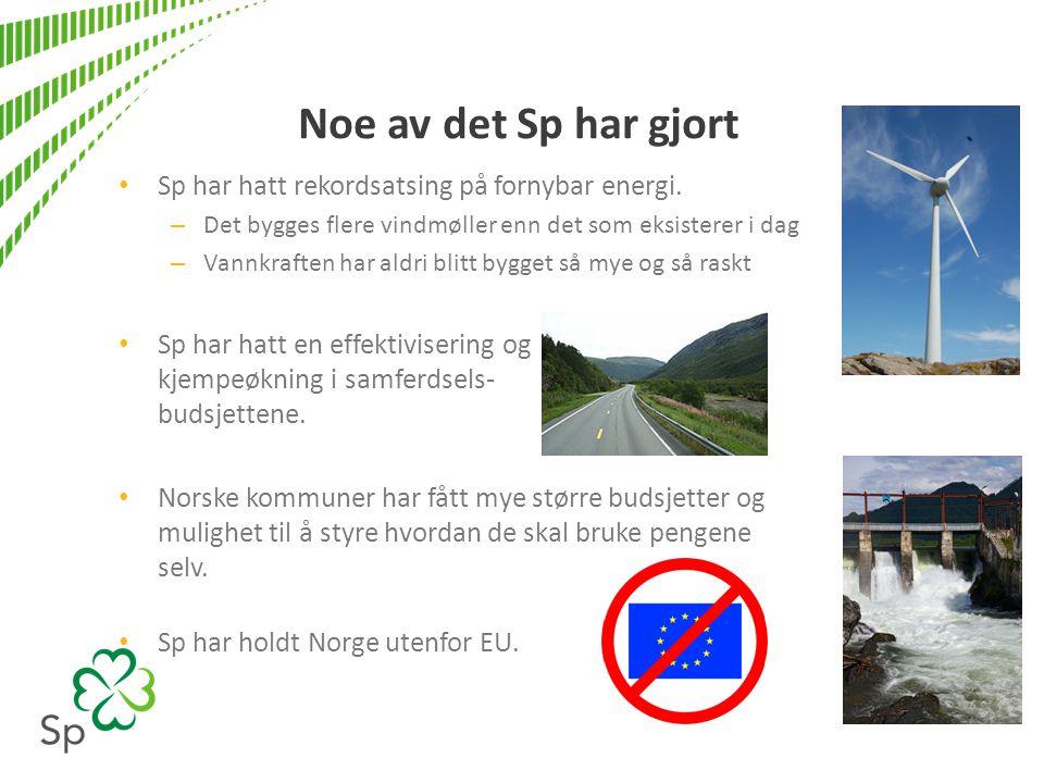 Noe av det Sp har gjort • Sp har holdt Lofoten, Vesterålen og Senja oljefritt.