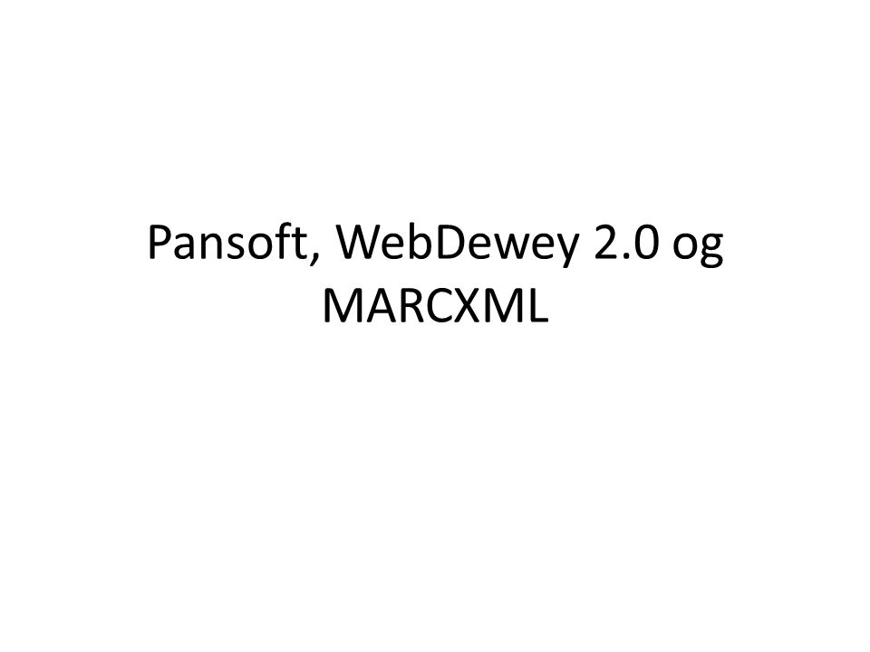 Pansoft, WebDewey 2.0 og MARCXML