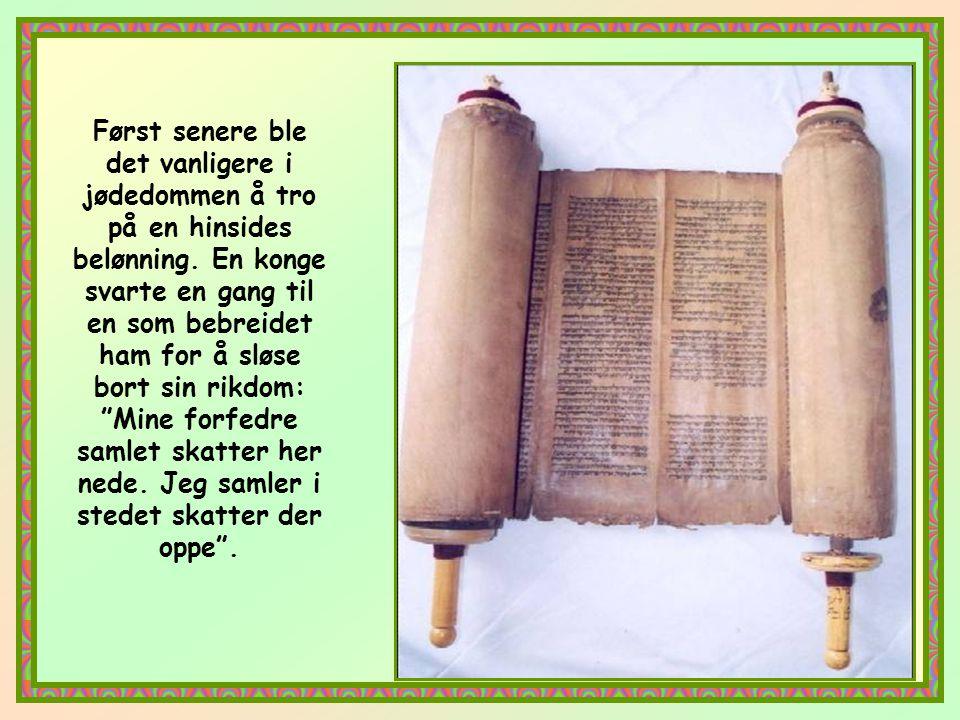 Før Kristi ankomst til verden var ikke Gud like krevende. Det Gamle Testamentet betraktet jordisk rikdom som noe godt, som Guds velsignelse. Å gi almi