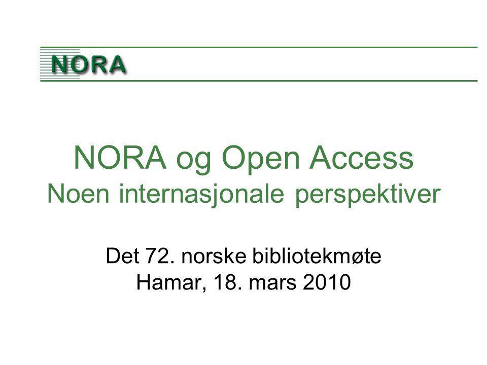 NORA og Open Access Noen internasjonale perspektiver Det 72.