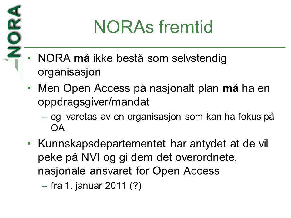 NORAs fremtid •NORA må ikke bestå som selvstendig organisasjon •Men Open Access på nasjonalt plan må ha en oppdragsgiver/mandat –og ivaretas av en organisasjon som kan ha fokus på OA •Kunnskapsdepartementet har antydet at de vil peke på NVI og gi dem det overordnete, nasjonale ansvaret for Open Access –fra 1.