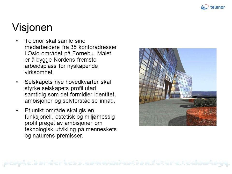 Visjonen •Telenor skal samle sine medarbeidere fra 35 kontoradresser i Oslo-området på Fornebu.