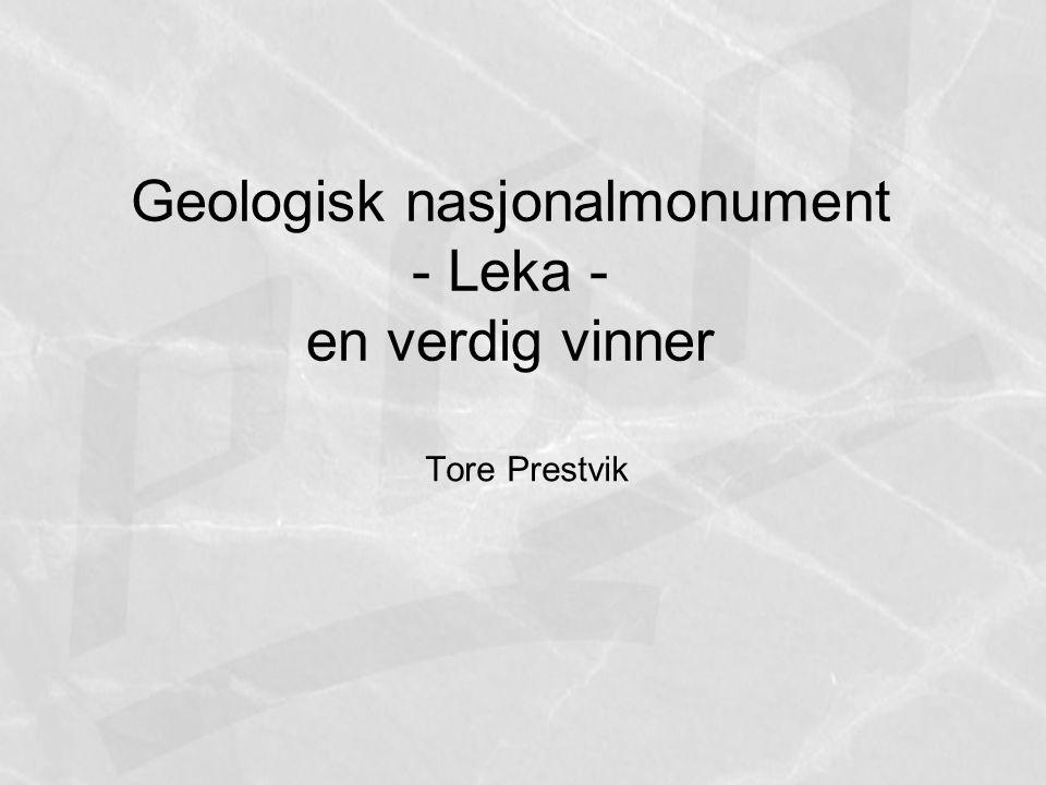 Geologisk nasjonalmonument - Leka - en verdig vinner Tore Prestvik