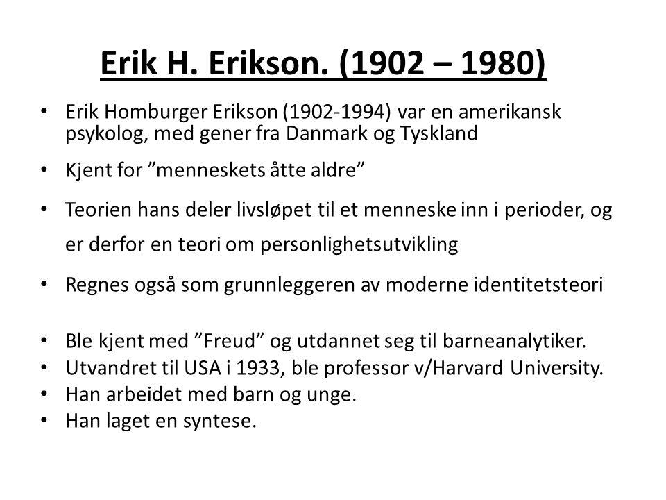 Erik H.Erikson.