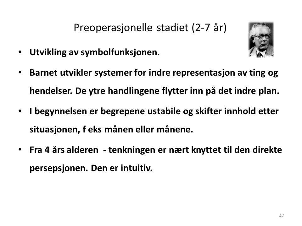 Magne Jensen 200847 Preoperasjonelle stadiet (2-7 år) • Utvikling av symbolfunksjonen.