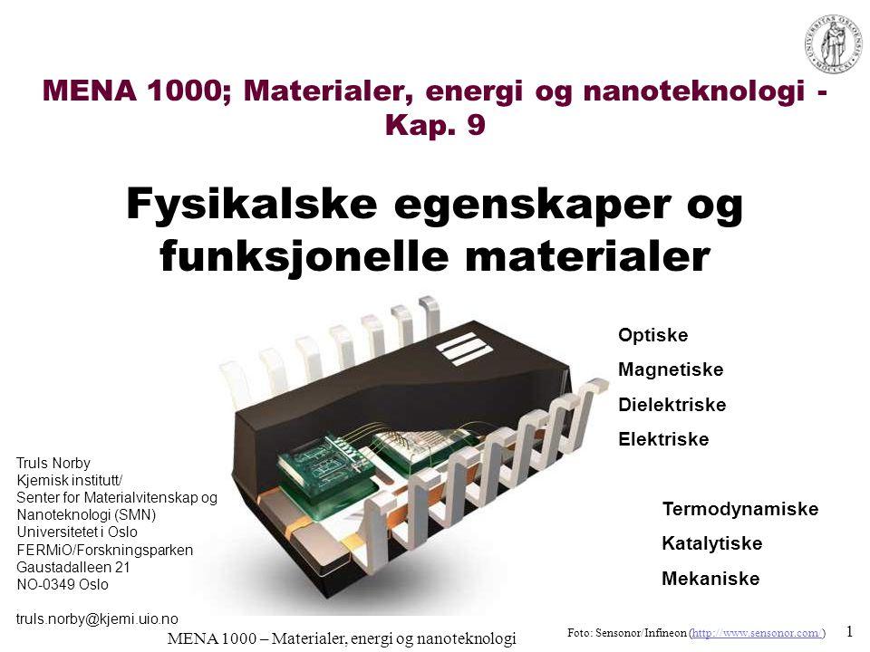 MENA 1000 – Materialer, energi og nanoteknologi MENA 1000; Materialer, energi og nanoteknologi - Kap. 9 Fysikalske egenskaper og funksjonelle material