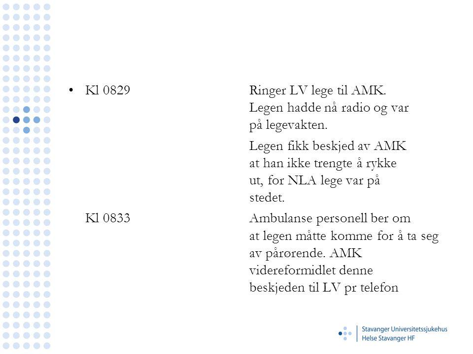 •Kl 0829Ringer LV lege til AMK. Legen hadde nå radio og var på legevakten.