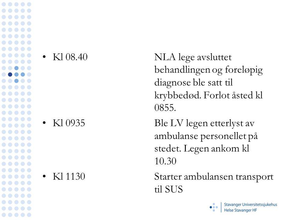 •Kl 08.40 NLA lege avsluttet behandlingen og foreløpig diagnose ble satt til krybbedød. Forlot åsted kl 0855. •Kl 0935Ble LV legen etterlyst av ambula