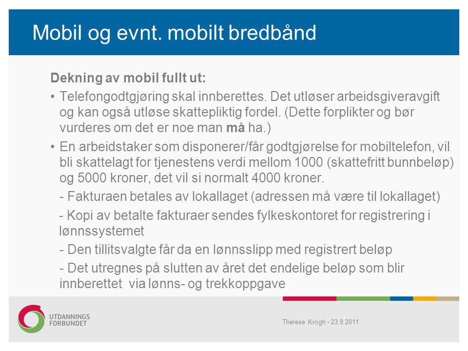Mobil og evnt.mobilt bredbånd Dekning av mobil fullt ut: •Telefongodtgjøring skal innberettes.