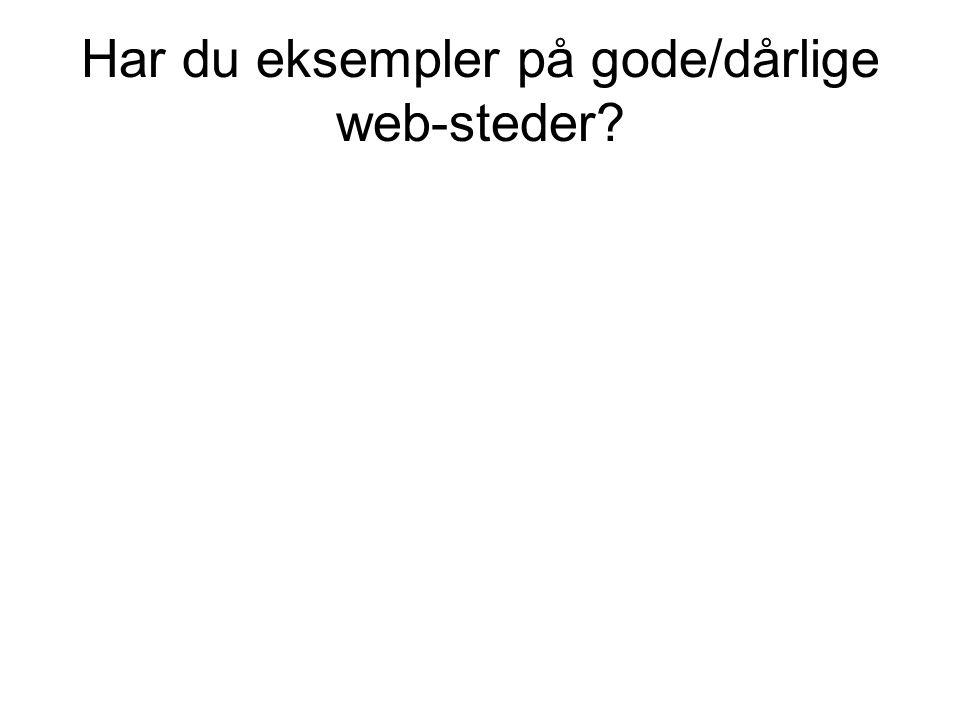 Har du eksempler på gode/dårlige web-steder?