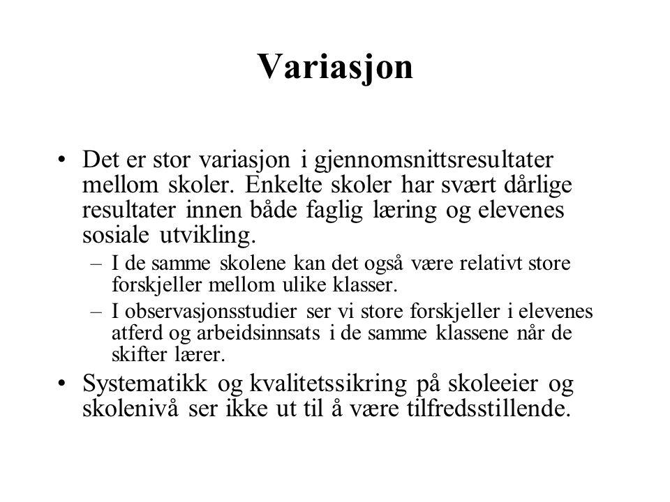 Variasjon •Det er stor variasjon i gjennomsnittsresultater mellom skoler. Enkelte skoler har svært dårlige resultater innen både faglig læring og elev
