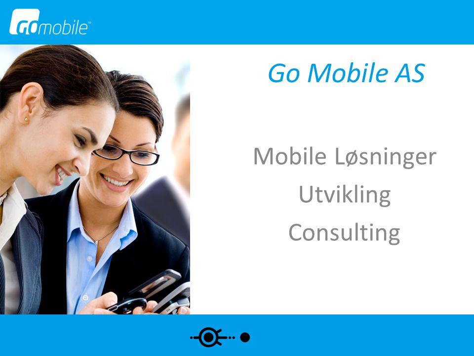 Selskapet Go Mobile leverer produkter og konsulenttjenester i grensesnittet Internet/ web og mobil I samarbeid med våre kunder utvikler vi nye verdiøkende web og mobilløsninger basert på siste tilgjengelige teknologi.