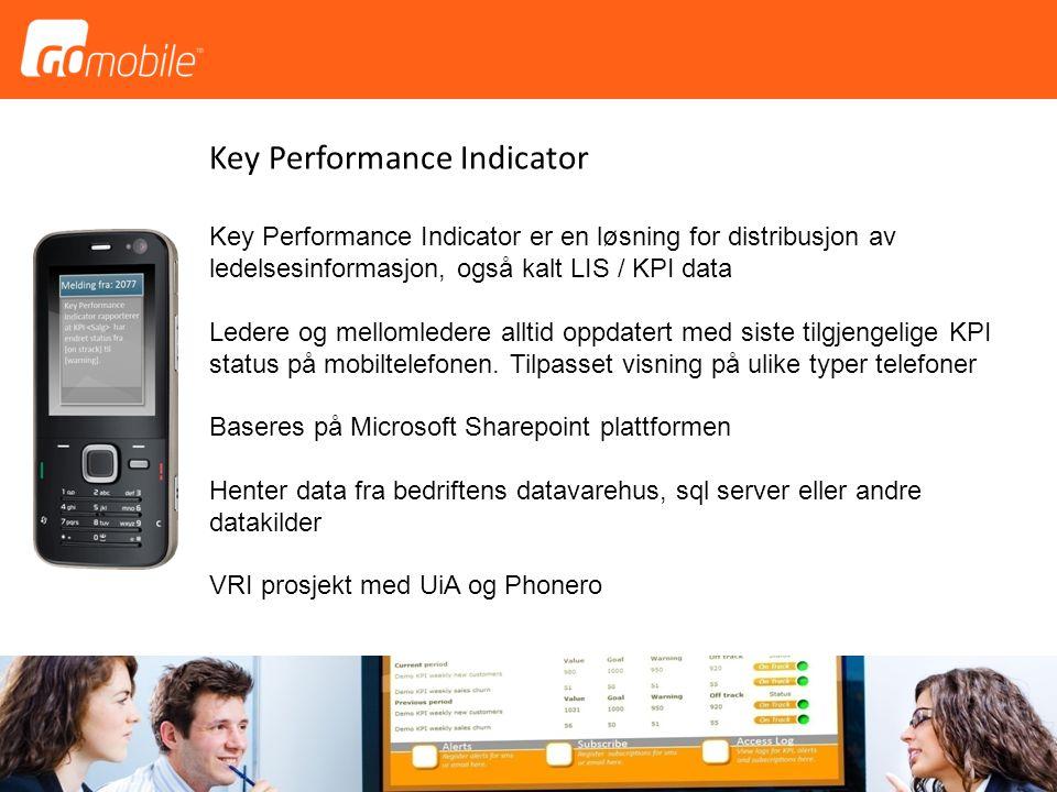 Key Performance Indicator Key Performance Indicator er en løsning for distribusjon av ledelsesinformasjon, også kalt LIS / KPI data Ledere og mellomle