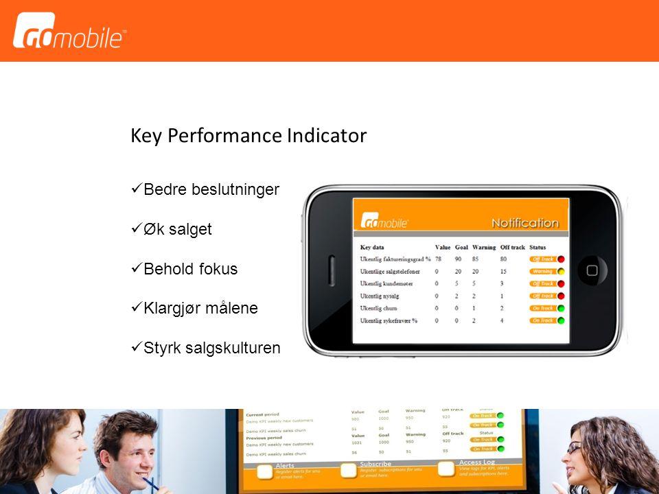 Key Performance Indicator  Bedre beslutninger  Øk salget  Behold fokus  Klargjør målene  Styrk salgskulturen