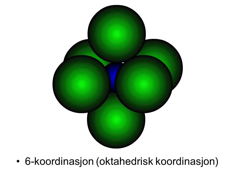 •6-koordinasjon (oktahedrisk koordinasjon)