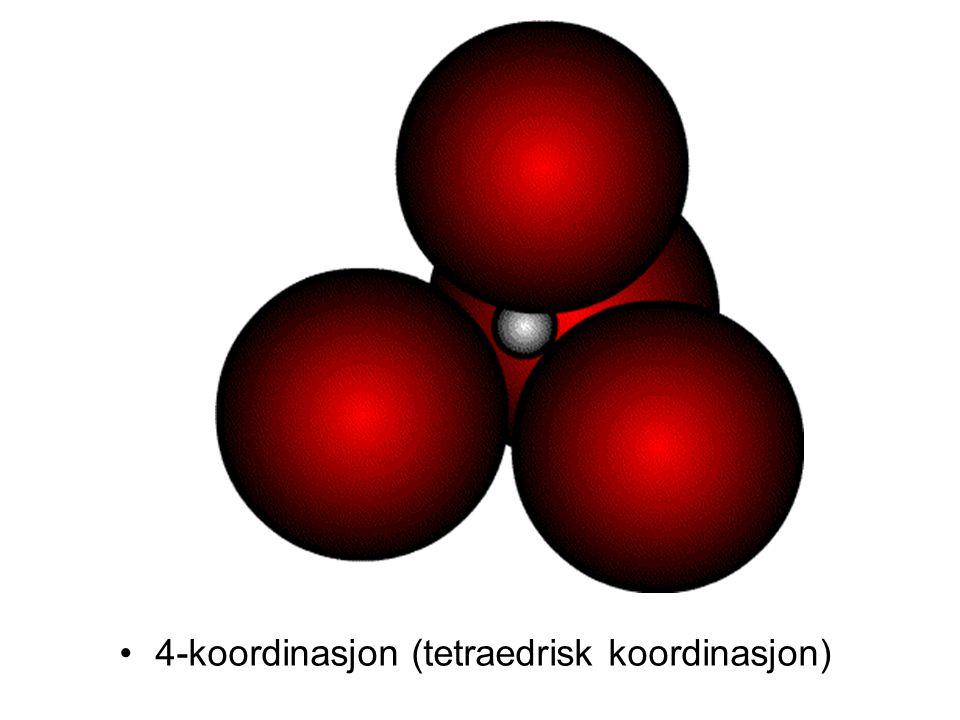 •4-koordinasjon (tetraedrisk koordinasjon)
