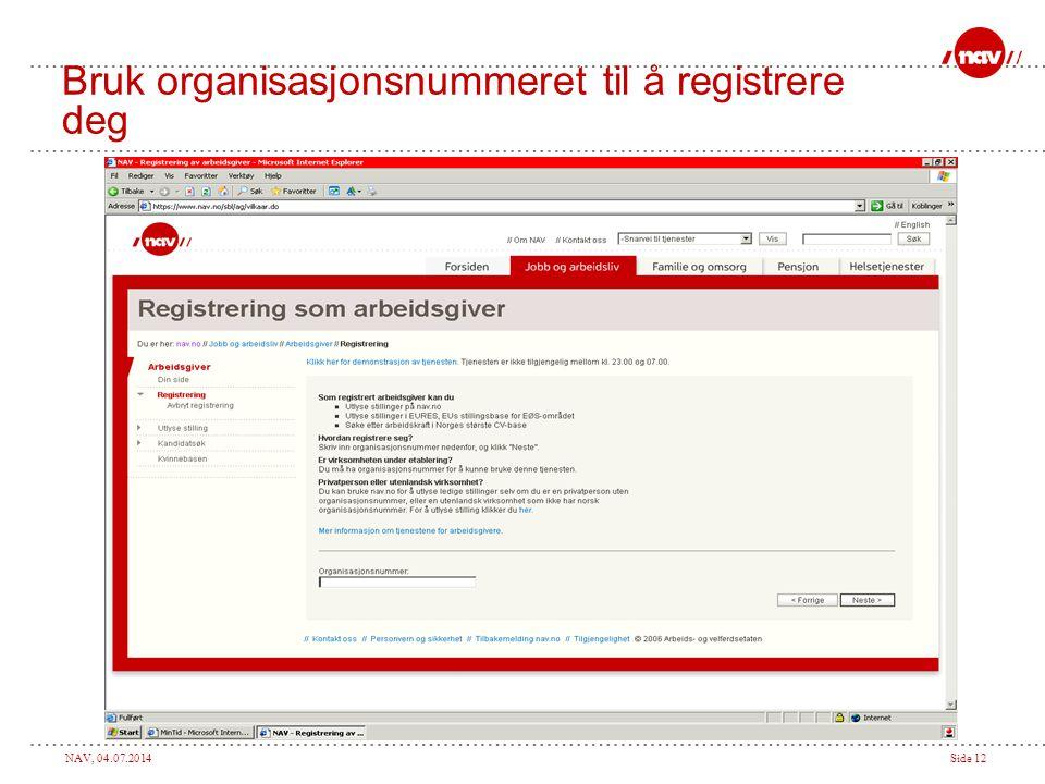 NAV, 04.07.2014Side 12 Bruk organisasjonsnummeret til å registrere deg