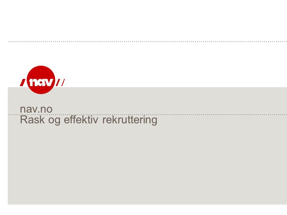 NAV, 04.07.2014Side 10 Ved å registrere deg på nav.no kan du:  Registrere stillingsannonsen selv – det er enkelt – annonsen er tilgjengelig på nav.no neste virkedag – du når flest arbeidssøkere – det er helt gratis  Søke i Norges største CV-base – du finner ca 200 000 CV-er – alle arbeidssøkere som er registret hos NAV – i tillegg finner du CV til mange personer som ønsker å skifte jobb