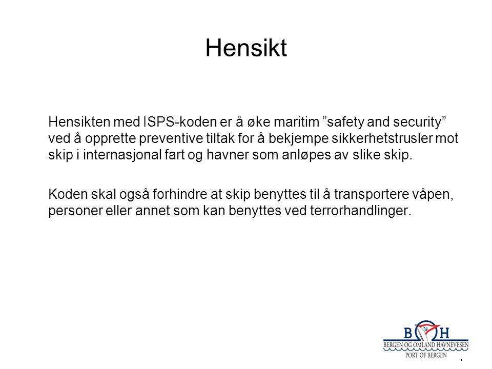 """4 Hensikt Hensikten med ISPS-koden er å øke maritim """"safety and security"""" ved å opprette preventive tiltak for å bekjempe sikkerhetstrusler mot skip i"""