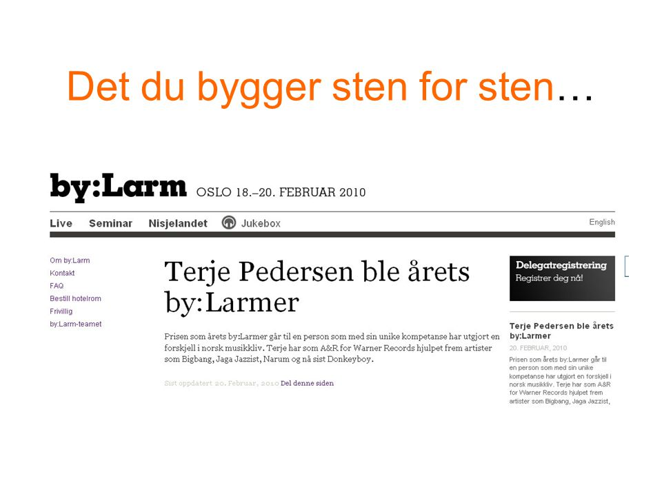 Det du bygger sten for sten…