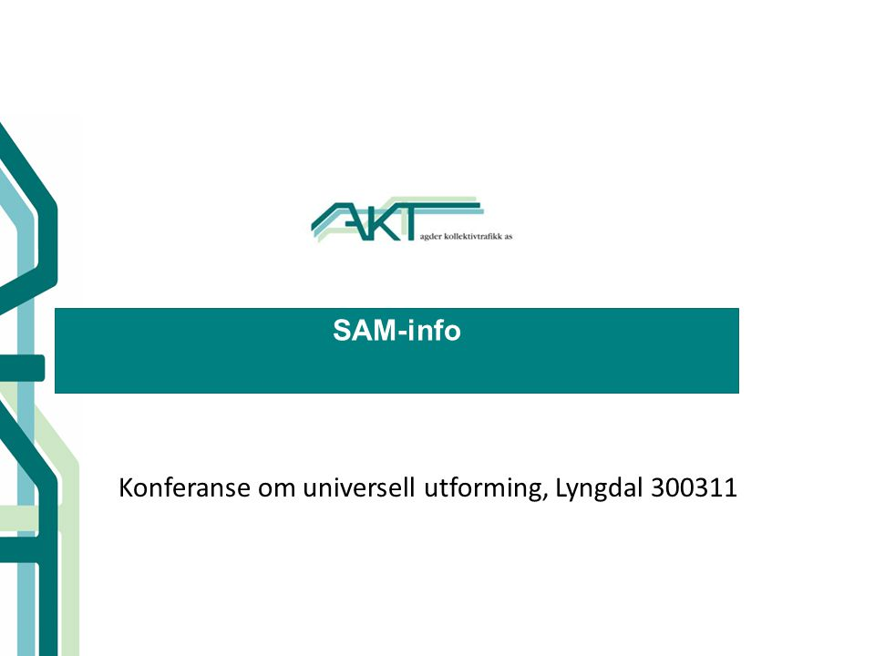 SAM-info Konferanse om universell utforming, Lyngdal 300311