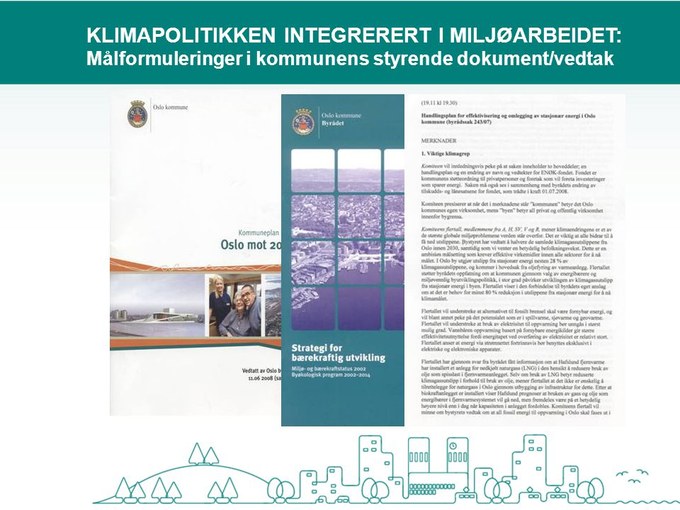 KLIMAPOLITIKKEN INTEGRERERT I MILJØARBEIDET: Målformuleringer i kommunens styrende dokument/vedtak