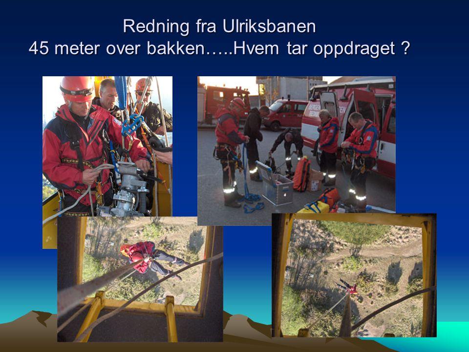 Redning fra Ulriksbanen 45 meter over bakken…..Hvem tar oppdraget ?