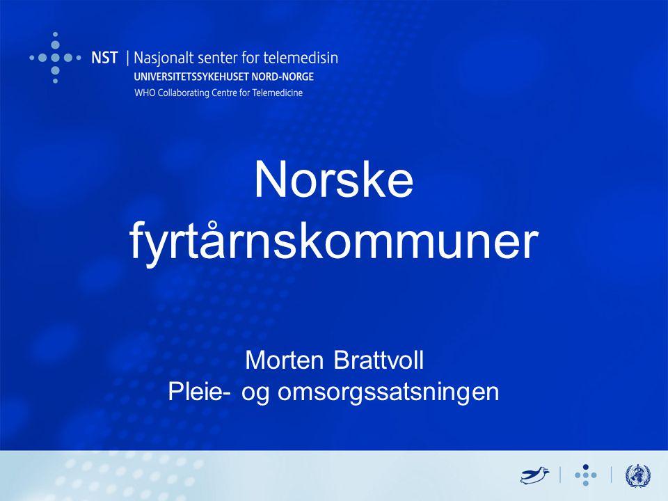 Norske fyrtårnskommuner Morten Brattvoll Pleie- og omsorgssatsningen