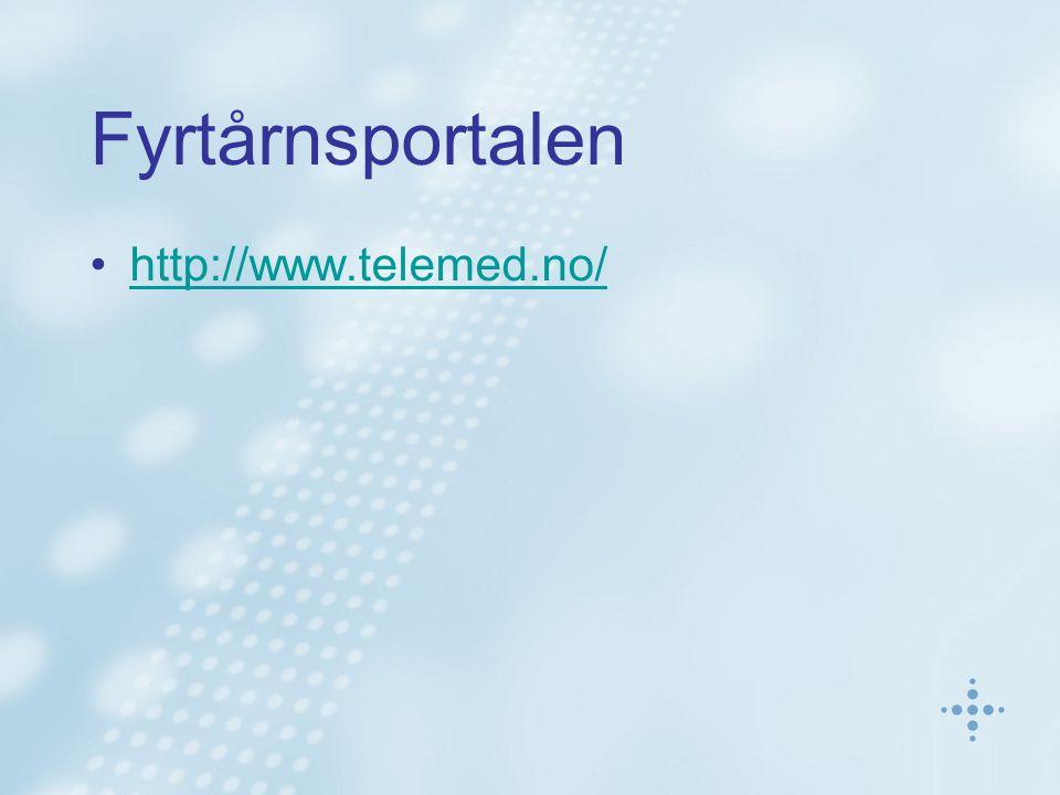 Fyrtårnsportalen •http://www.telemed.no/http://www.telemed.no/