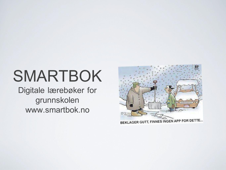 SMARTBOK Digitale lærebøker for grunnskolen www.smartbok.no