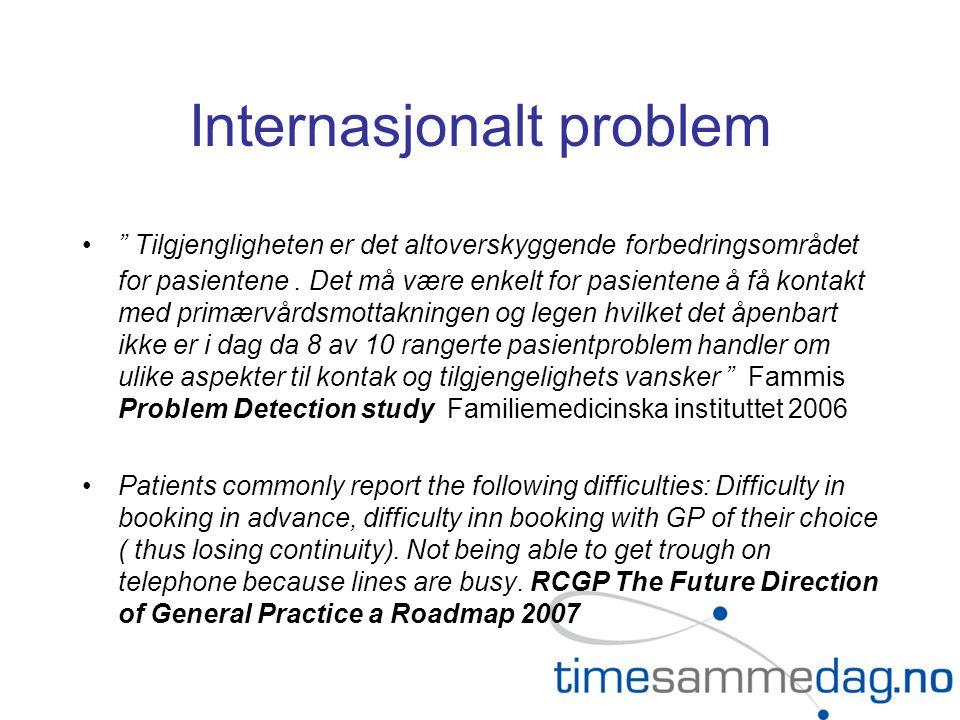 Internasjonalt problem • Tilgjengligheten er det altoverskyggende forbedringsområdet for pasientene.
