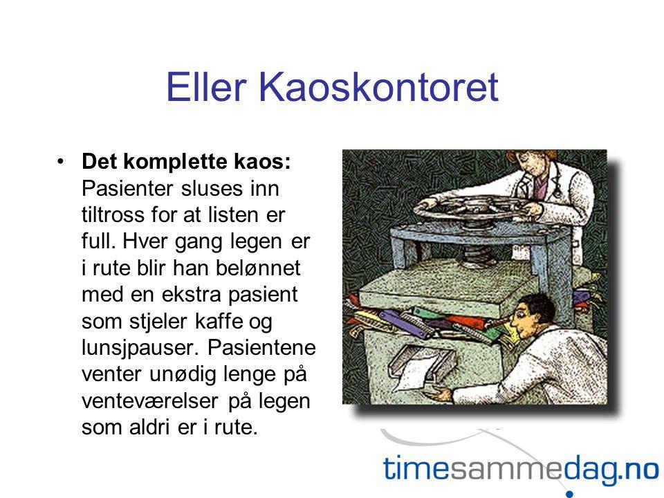 Eller Kaoskontoret •Det komplette kaos: Pasienter sluses inn tiltross for at listen er full.
