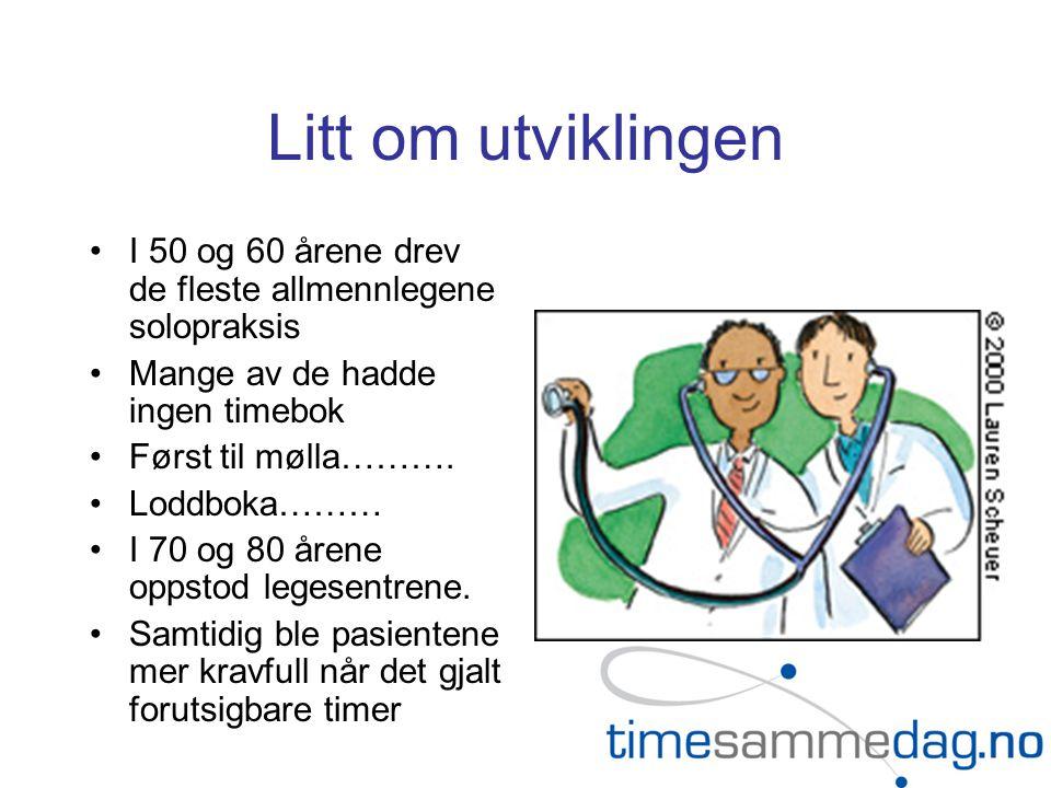 Endringer i norsk allmennpraksis 1974 -2009 •Antall allmennleger har økt fra 1500-4500.