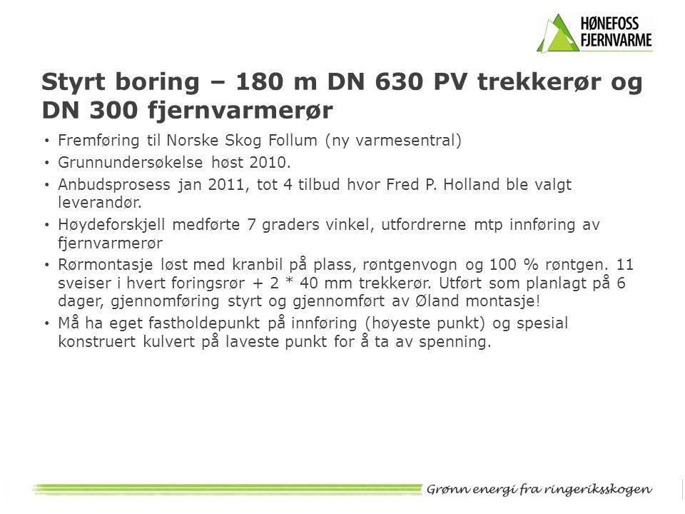 • Fremføring til Norske Skog Follum (ny varmesentral) • Grunnundersøkelse høst 2010. • Anbudsprosess jan 2011, tot 4 tilbud hvor Fred P. Holland ble v