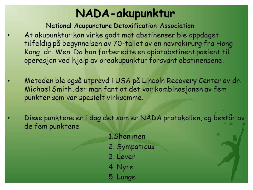 NADA-akupunktur National Acupuncture Detoxification Association • At akupunktur kan virke godt mot abstinenser ble oppdaget tilfeldig på begynnelsen av 70-tallet av en nevrokirurg fra Hong Kong, dr.