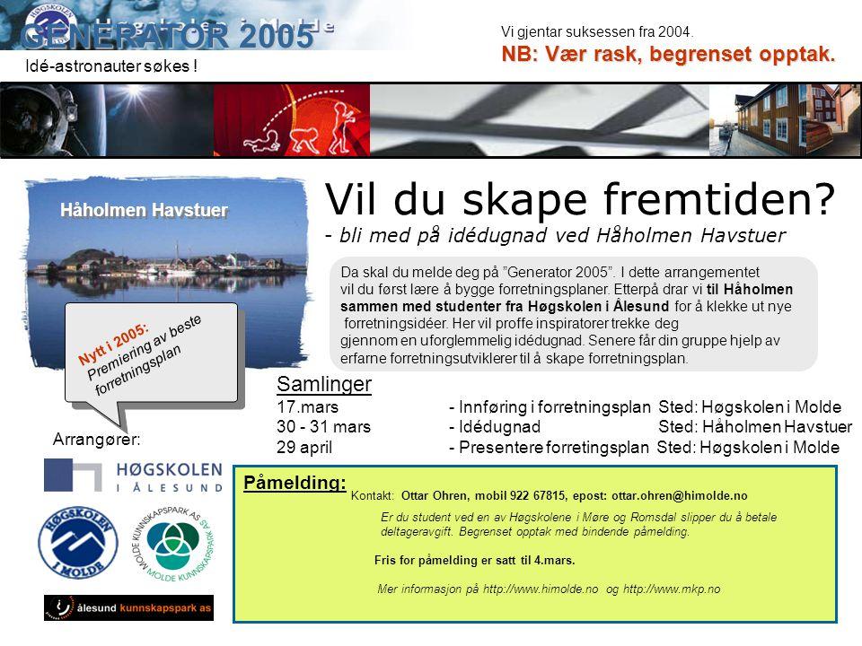 GENERATOR 2005 Vil du skape fremtiden.