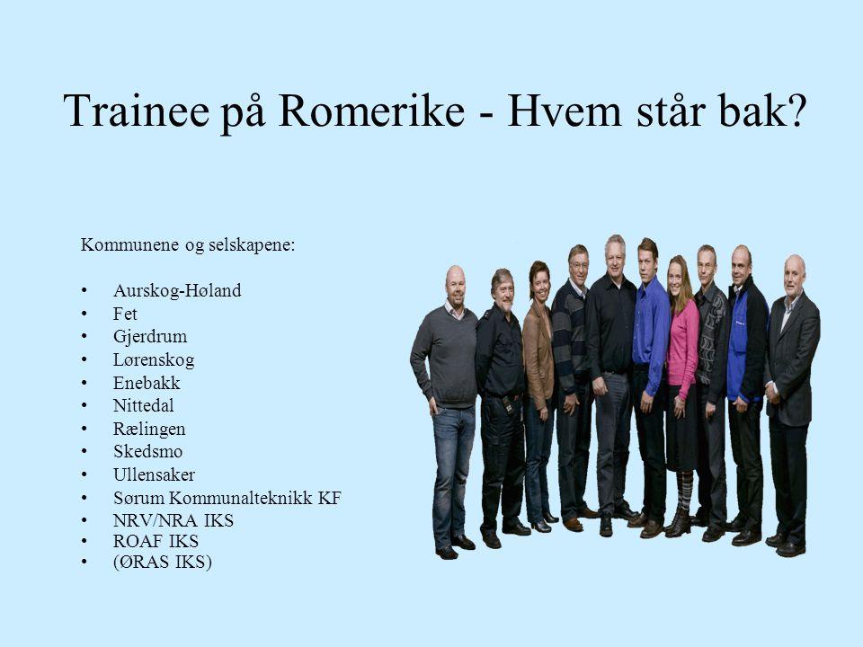 Trainee på Romerike - Hvem står bak? Kommunene og selskapene: •Aurskog-Høland •Fet •Gjerdrum •Lørenskog •Enebakk •Nittedal •Rælingen •Skedsmo •Ullensa