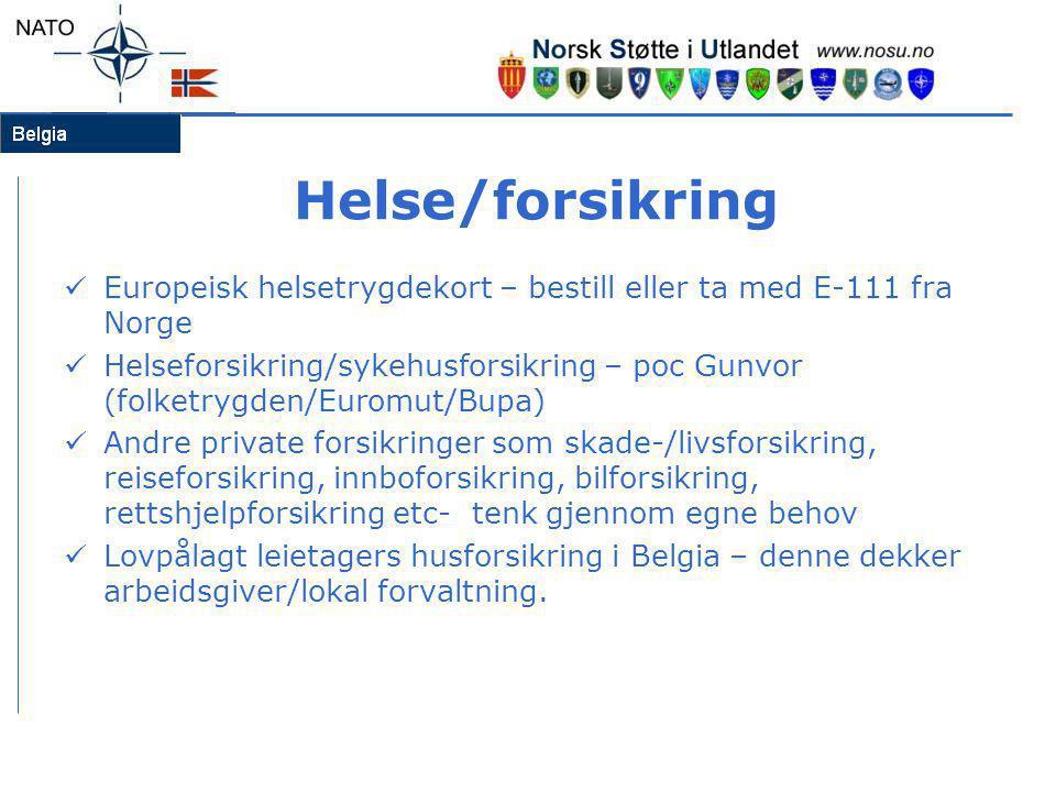 Helse/forsikring  Europeisk helsetrygdekort – bestill eller ta med E-111 fra Norge  Helseforsikring/sykehusforsikring – poc Gunvor (folketrygden/Eur