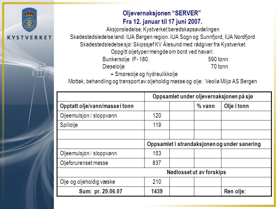 """Oljevernaksjonen """"SERVER"""" Fra 12. januar til 17 juni 2007. Aksjonsledelse: Kystverket beredskapsavdelingen Skadestedsledelse land: IUA Bergen region."""