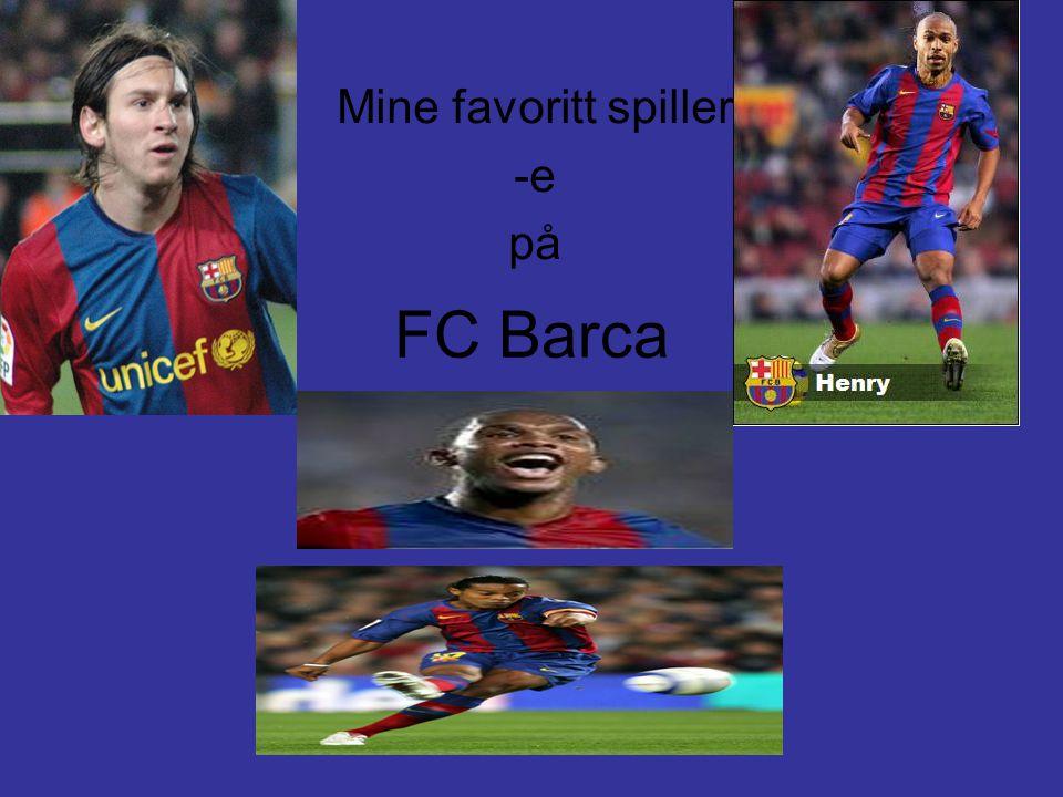 FC Barca Mine favoritt spiller -e på