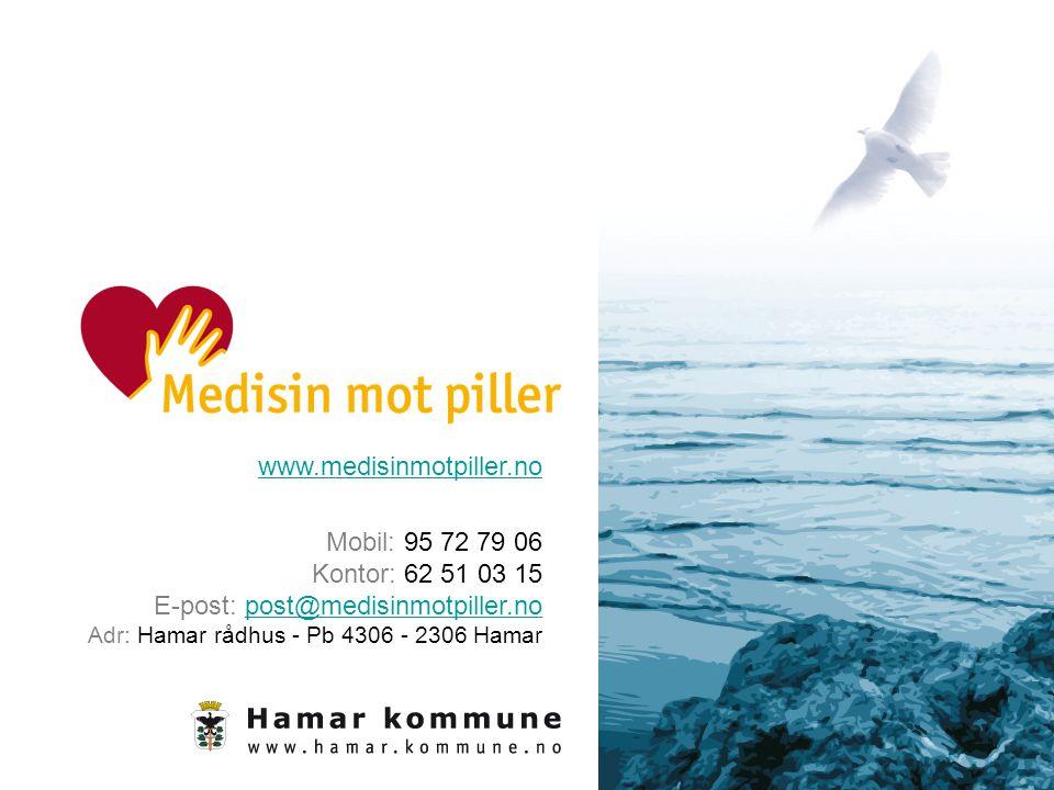 www.medisinmotpiller.no Mobil: 95 72 79 06 Kontor: 62 51 03 15 E-post: post@medisinmotpiller.no Adr: Hamar rådhus - Pb 4306 - 2306 Hamarpost@medisinmo